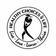 HEALTHY CHOICES 4 LIFE LIVE · LOVE · LEARN · THRIVE