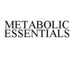 METABOLIC ESSENTIALS