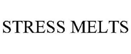 STRESS MELTS