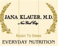 JANA KALUER, M.D. NEW YORK CITY READY TO DRINK EVERYDAY NUTRITION