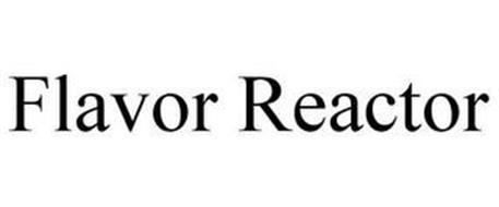 FLAVOR REACTOR