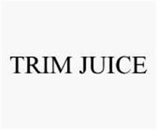 TRIM JUICE