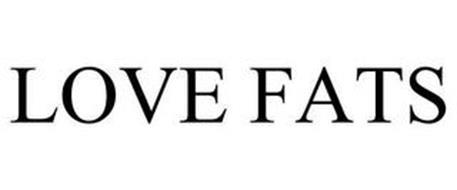 LOVE FATS