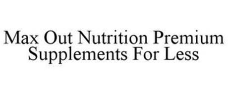 MAX OUT NUTRITION PREMIUM SUPPLEMENTS FOR LESS