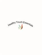 HEALTHY TOUCH ESSENTIALS