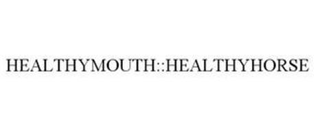 HEALTHYMOUTH::HEALTHYHORSE