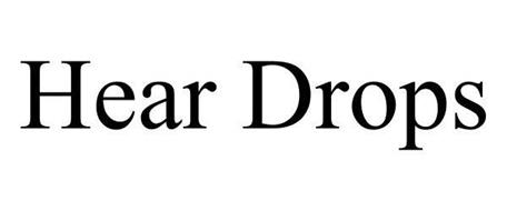HEAR DROPS