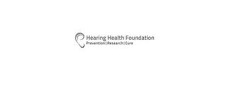 HEARING HEALTH FOUNDATION PREVENTION RESEARCH CURE