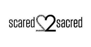 SCARED 2SACRED