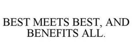 BEST MEETS BEST, AND BENEFITS ALL.