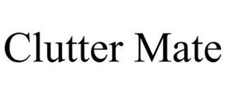 CLUTTER MATE
