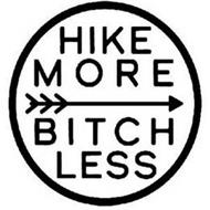 HIKE MORE BITCH LESS