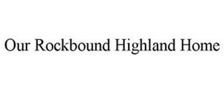 OUR ROCKBOUND HIGHLAND HOME