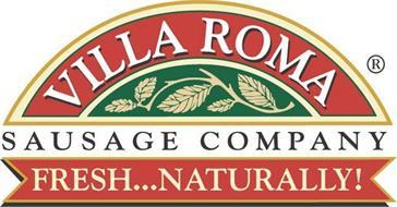VILLA ROMA SAUSAGE COMPANY FRESH... NATURALLY!