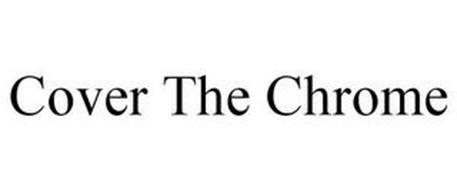 COVER THE CHROME