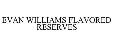 EVAN WILLIAMS FLAVORED RESERVES