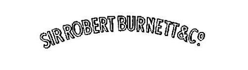 SIR ROBERT BURNETT & CO.