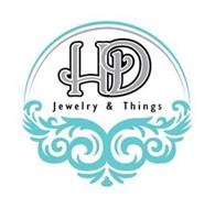 H D JEWELRY & THINGS