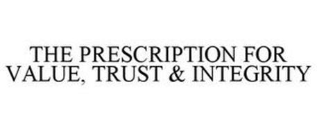 THE PRESCRIPTION FOR VALUE, TRUST & INTEGRITY