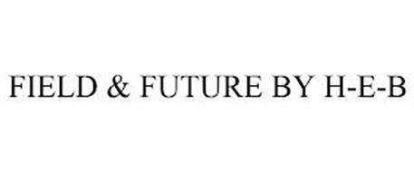 FIELD & FUTURE BY H-E-B