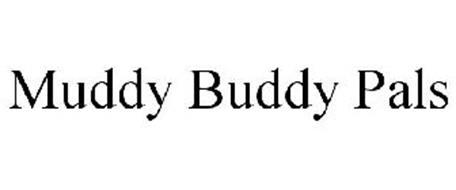 MUDDY BUDDY PALS