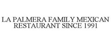 LA PALMERA FAMILY MEXICAN RESTAURANT SINCE 1991