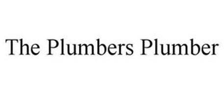 THE PLUMBERS PLUMBER