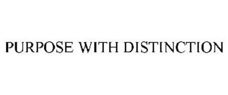 PURPOSE WITH DISTINCTION