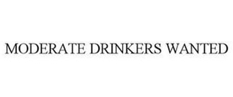MODERATE DRINKERS WANTED
