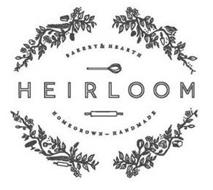 HEIRLOOM BAKERY & HEARTH HOMEGROWN - HOMEMADE