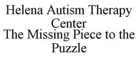 HELENA AUTISM THERAPY CENTER THE MISSING PIECE TO THE PUZZLE