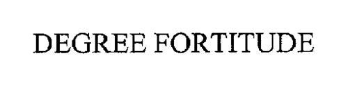 DEGREE FORTITUDE