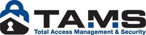 TAMS TOTAL ACCESS MANAGEMENT & SECURITY