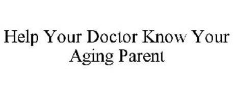 HELP YOUR DOCTOR KNOW YOUR AGING PARENT