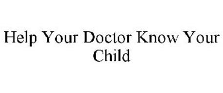 HELP YOUR DOCTOR KNOW YOUR CHILD