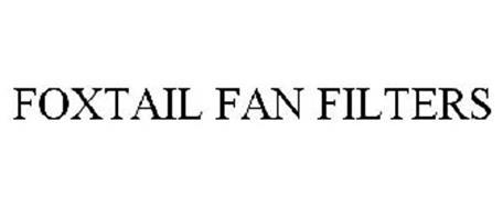 FOXTAIL FAN FILTERS