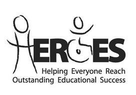HEROES HELPING EVERYONE REACH OUTSTANDING EDUCATIONAL SUCCESS