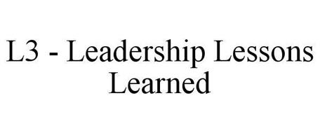L3 THREE - LEADERSHIP LESSONS LEARNED