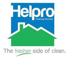 HELPRO CLEANING SERVICES THE FRESHER SIDE OF CLEAN