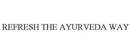 REFRESH THE AYURVEDA WAY