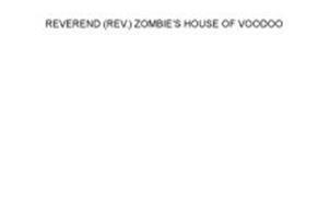 REVEREND (REV.) ZOMBIE'S HOUSE OF VOODOO