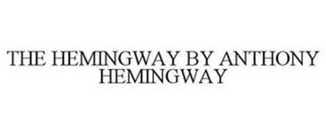 THE HEMINGWAY BY ANTHONY HEMINGWAY