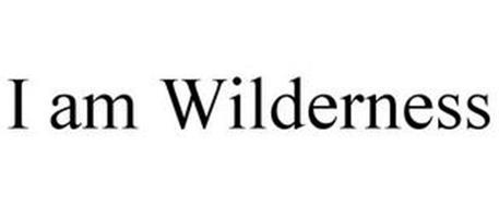 I AM WILDERNESS