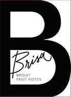 B BRISA BRIGHT FRUIT NOTES