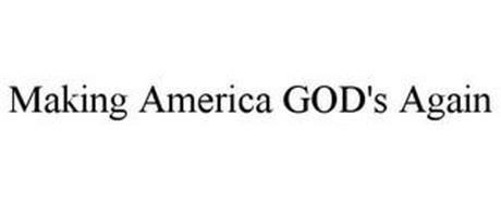 MAKING AMERICA GOD'S AGAIN