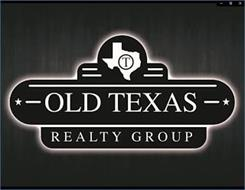 OLD TEXAS REALTY GROUP T