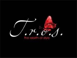 T.R.O.S. THE REBIRTH OF STYLE