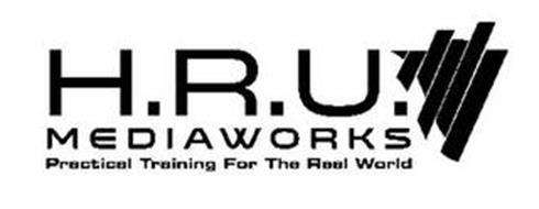 H.R.U. MEDIAWORKS PRACTICAL TRAINING FOR THE REAL WORLD