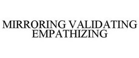 MIRRORING VALIDATING EMPATHIZING
