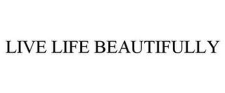 LIVE LIFE BEAUTIFULLY